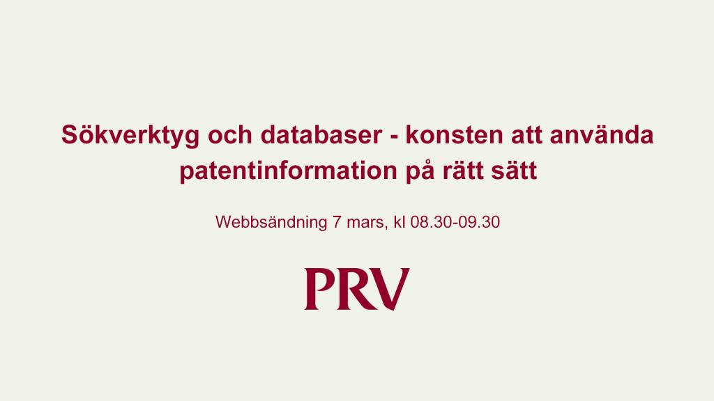 Sökverktyg och databaser - konsten att använda patentinformation på rätt sätt