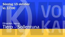 Tierp - Sollentuna (H)